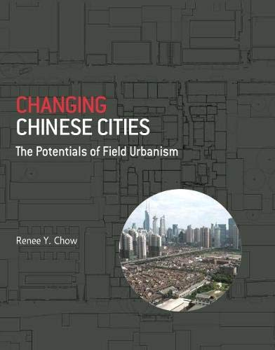 9780824853839: Changing Chinese Cities: The Potentials of Field Urbanism