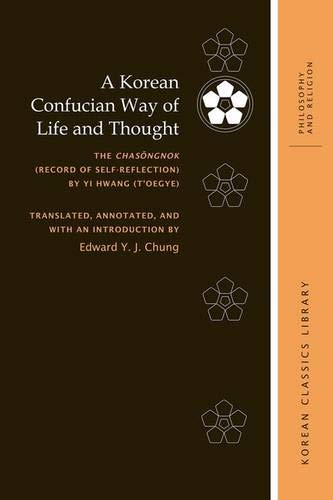 9780824855840: A Korean Confucian Way of Life and Thought: The Chasongnok (Record of Self-Reflection) by Yi Hwang (Toegye) (Korean Classics Library: Philosophy and Religion)