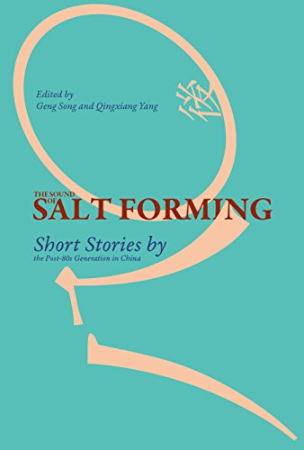 9780824856366: The Sound of Salt Forming: Short Stories by the Post-80s Generation in China