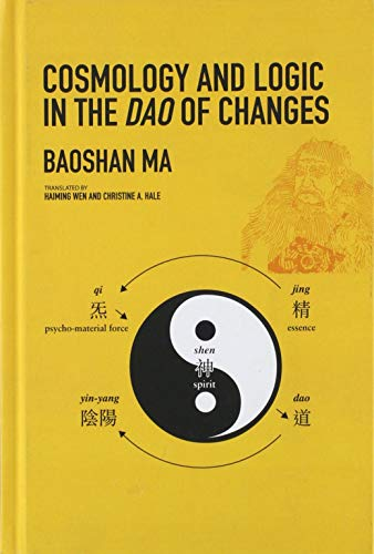 9780824856380: Cosmology and Logic in the Dao of Changes