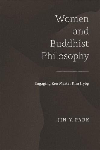 9780824858780: Women and Buddhist Philosophy: Engaging Zen Master Kim Iryŏp (Studies of the International Center for Korean Studies, Korea University)