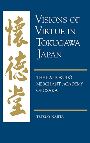 9780824859145: Visions of Virtue in Tokugawa Japan: The Kaitokudo Merchant Academy of Osaka