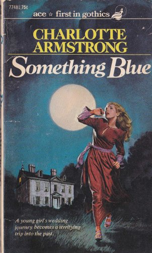 Something Blue: Charlotte Armstrong