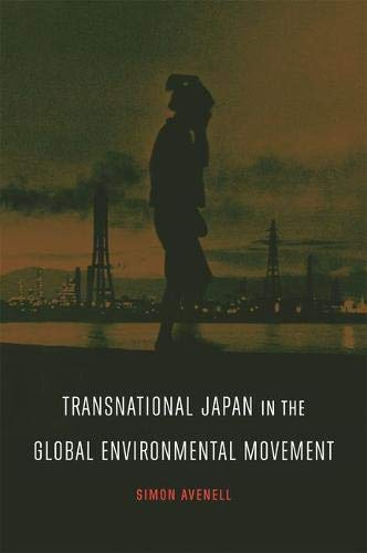 Transnational Japan in the Global Environmental Movement: Simon Avenell