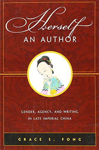 9780824867690: Herself an Author: Gender, Agency, and Writing in Late Imperial China