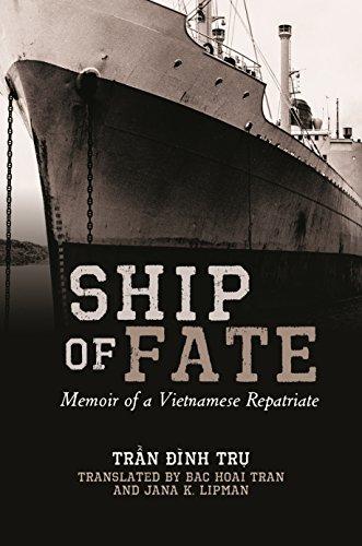 Ship of Fate: Memoir of a Vietnamese Repatriate: Tran Dinh Tru
