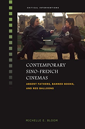 9780824875114: Contemporary Sino-French Cinemas: Absent Fathers, Banned Books, and Red Balloons (Critical Interventions)