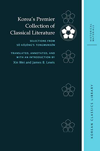 9780824877309: Korea s Premier Collection of Classical Literature: Selections from So Kojong s Tongmunson: Selections from Sŏ Kŏjŏng's Tongmunsŏn