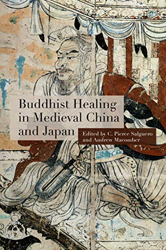 , Buddhist Healing in Medieval China and Japan