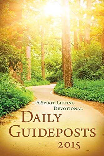 Daily Guideposts 2015: A Spirit-Lifting Devotional (Jacketed Hardcover): Guideposts Editors