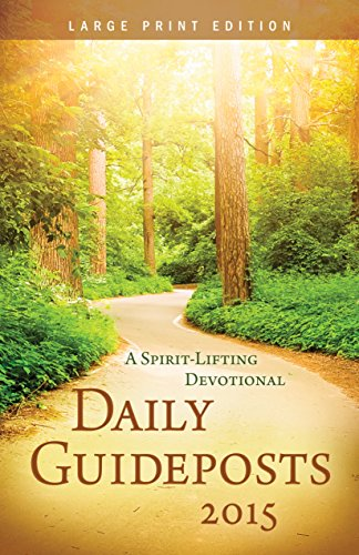 Daily Guideposts 2015: A Spirit-Lifting Devotional (Large Print Edition): Guideposts Editors
