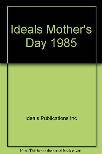 Ideals Mother's Day, 1985 (Ideals Mother's Day)