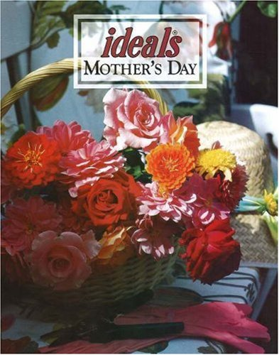 Mother's Day Ideals 2006 (Ideals Gift Books) (9780824913076) by Julie K. Hogan; Ideals Publishing Corp.