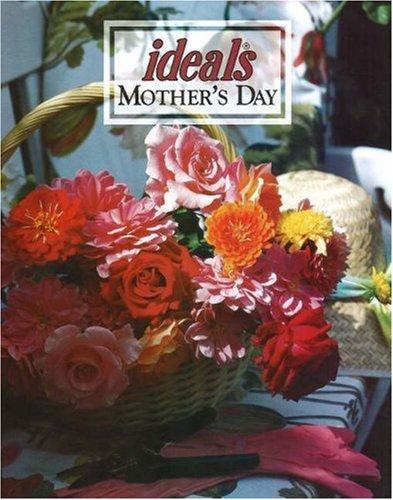 Mother's Day Ideals 2006 (Ideals Gift Books) (9780824913076) by Hogan, Julie K.; Ideals Publishing Corp.