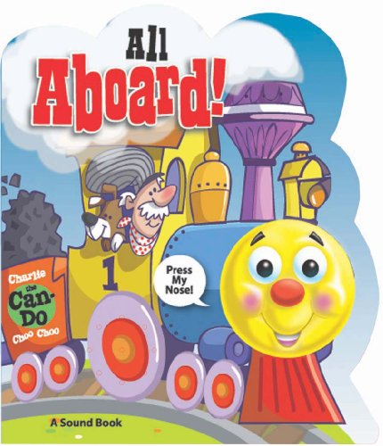 All Aboard! Charlie the Can-Do Choo Choo (A Light & Sound Book): Ron Berry; David Mead