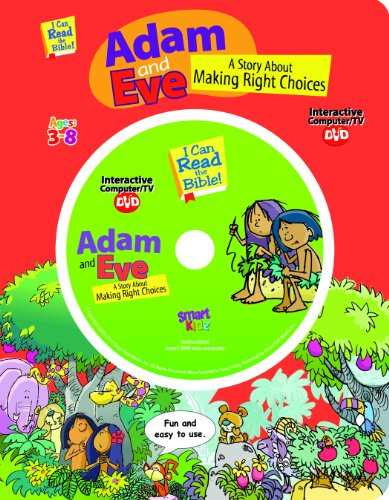 Adam and Eve: A Story About Making Right Choices (I Can Read the Bible! Ages 3-8) (9780824914677) by Ron Berry
