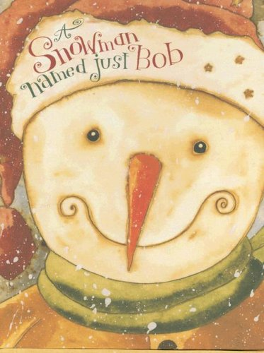 A Snowman Named Just Bob (0824917073) by Mark Kimball Moulton