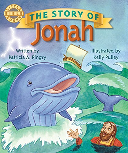 THE STORY OF JONAH (Little Bible Books): Patricia A. Pingry