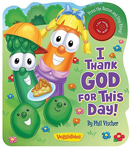 I Thank God for This Day! (A VeggieTales Book) (VeggieTales (Candy Cane Press)): Vischer, Phil