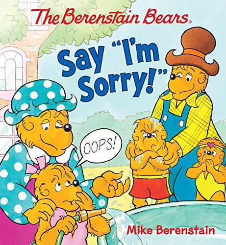 The Berenstain Bears Say I'm Sorry!: Mike Berenstain