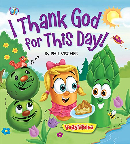 9780824919665: I Thank God for This Day! (Veggietales)