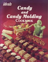 9780824930158: Ideals Candy and Candy Molding Cookbook
