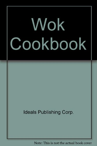 Wok Cookbook (9780824930172) by Ideals Publishing Corp.