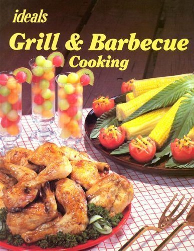 Grill and Barbecue Cooking (Ideals Cook Books): Ideals Publications Inc