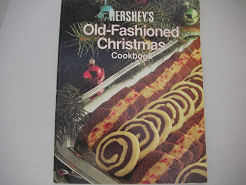 Hershey's Old-Fashioned Christmas Cookbook: Ideals Publications Inc