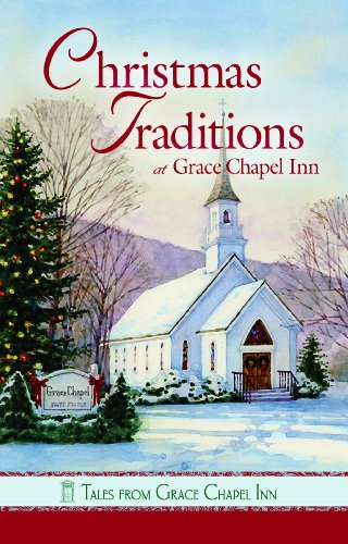 9780824931797: Christmas Traditions at Grace Chapel Inn (Tales from Grace Chapel Inn series)