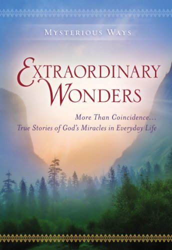 9780824932145: Extraordinary Wonders: More Than Coincidence... True Stories of God's Miracles in Everyday Life (Mysterious Ways series)