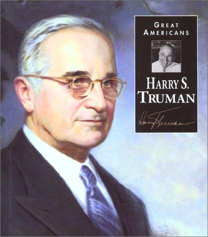 Harry S. Truman (Great Americans : A: Harry S. Truman,