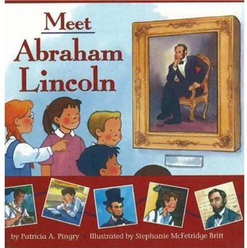 Meet Abraham Lincoln: Pingry, Patricia A.