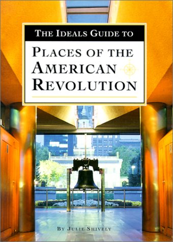9780824941819: The Ideals Guide to Places of the American Revolution