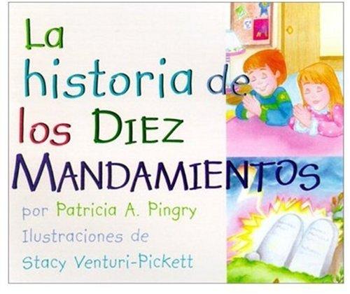 9780824941918: LA Historia De Los Diez Mandamientos = the Story of the Ten Commandments (Spanish Edition)