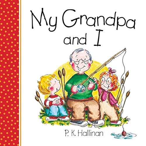 My Grandpa and I: Hallinan, P. K.