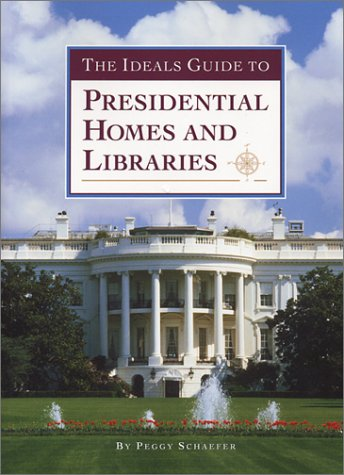 9780824943028: The Ideals Guide to Presidential Homes and Libraries