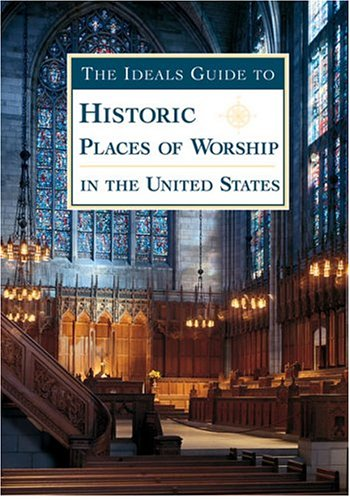 The Ideals Guide to Historic Places of Worship in the United States