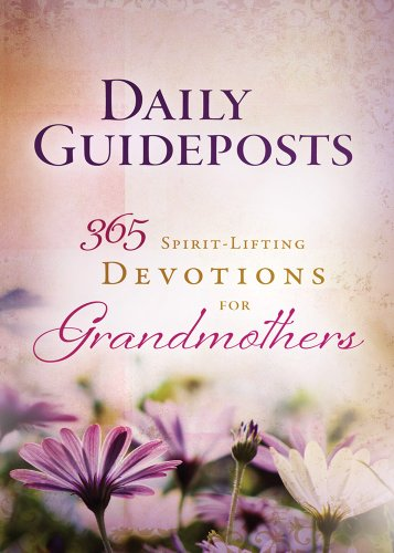 Daily Guideposts 365 Spirit-Lifting Devotions for Grandmothers: Guideposts Editors