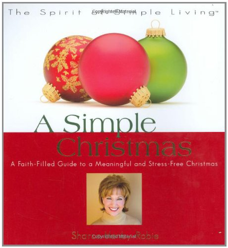 9780824947033: A Simple Christmas: A Faith-filled Guide to a Meaningful And Stress-free Christmas (Spirit of Simple Living)