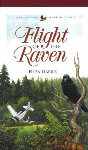 Flight of the Raven (Mysteries of Sparrow: Ellen Harris