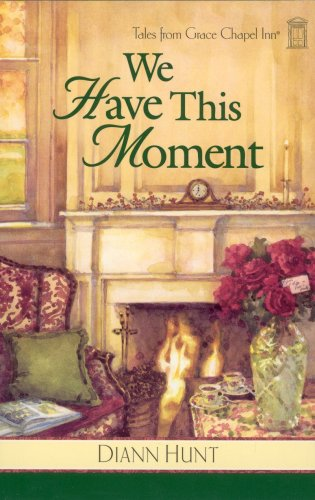 9780824947316: We Have This Moment (Tales from Grace Chapel Inn, Book 6)