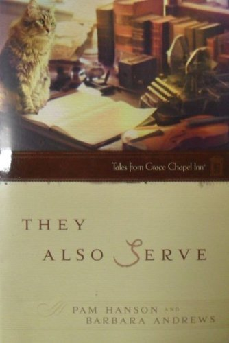 9780824947613: They Also Serve (Tales From Grace Chapel I) (Tales From Grace Chapel I)