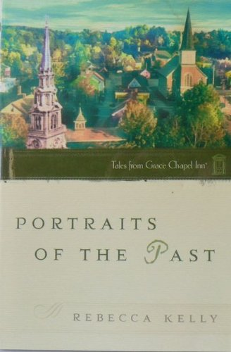 Portraits of the Past (Tales from Grace: Rebecca Kelly