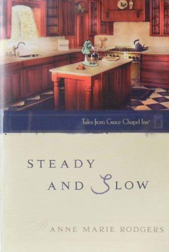 Steady and Slow 9780824947637 The Tales from Grace Chapel Inn Series.