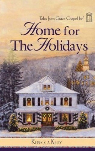 Home for the Holidays (Tales of Grace: Rebecca Kelly