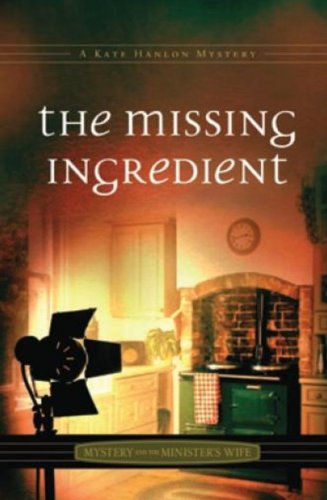 The Missing Ingredient (Mystery and the Minister's Wife) (Mystery and the Minister's Wife...