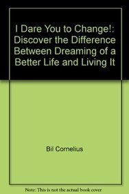 9780824949143: I Dare You to Change!: Discover the Difference Between Dreaming of a Better Life and Living It