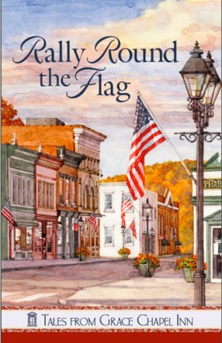 9780824949167: Rally 'Round the Flag (Tales from Grace Chapel Inn)