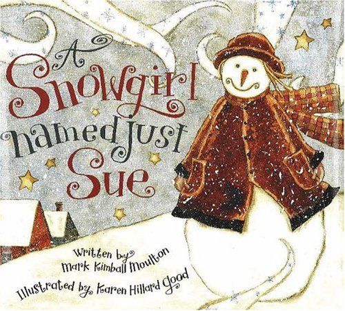 Snowgirl Named Just Sue (0824951506) by Moulton, Mark Kimball